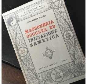 MASSONERIA Occulta ed Iniziazione Ermetica